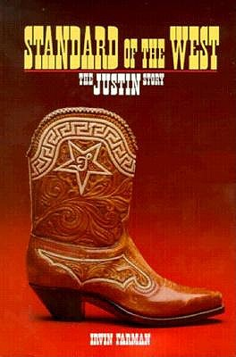 Image for Standard of the West: The Justin Story (Texas Biography Series, 2)