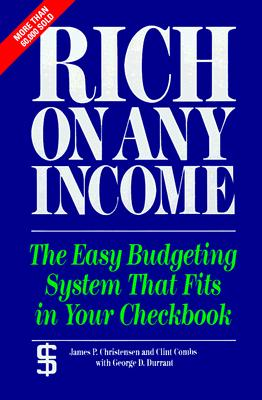 Image for Rich on Any Income : The Easy Budgeting System That Fits in Your Checkbook