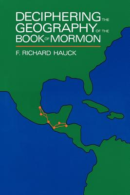 Image for Deciphering the Geography of the Book of Mormon