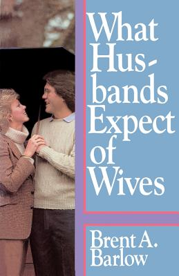 Image for What Husbands Expect of Wives