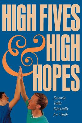 High Fives and High Hopes: Favorite Talks Especially for Youth, RON HILLS