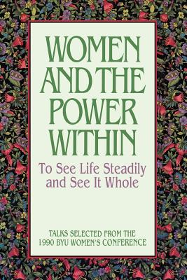 Image for Women and the Power Within: To See Life Steadily and See It Whole