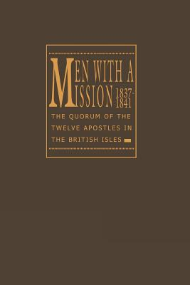 Image for Men With a Mission: The Quorum of the Twelve Apostles in the British Isles, 1837-1841