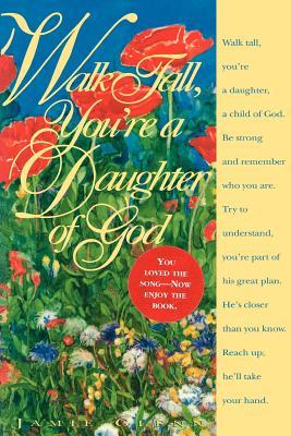 Walk Tall, You're a Daughter of God, JAMIE GLENN
