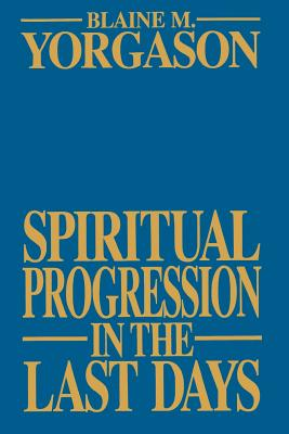 Image for Spiritual Progression in the Last Days