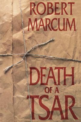 Death of a Tsar, ROBERT MARCUM