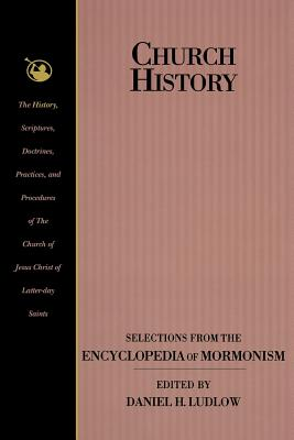 Image for Church History: Selections from the Encyclopedia of Mormonism