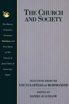 Image for The Church and Society: Selections from the Encyclopedia of Mormonism