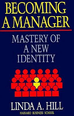 Image for Becoming a Manager: Mastery of a New Identity