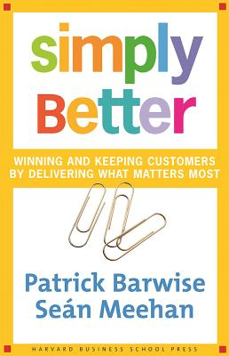 Image for Simply Better : Winning and Keeping Customers by Delivering What Matters Most