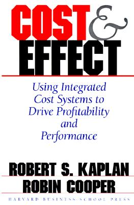 Image for Cost & Effect: Using Integrated Cost Systems to Drive Profitability and Performance