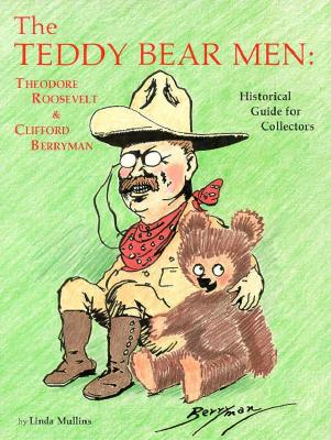 Image for The Teddy Bear Men: Theodore Roosevelt and Clifford Berryman