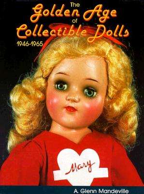 Image for The Golden Age of Collectible Dolls 1946-1965