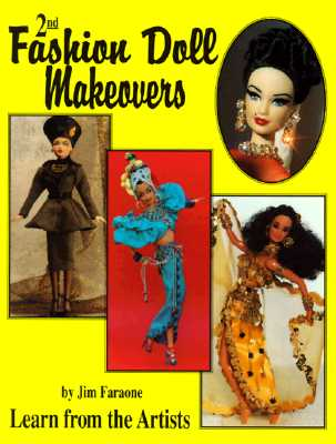 Image for Fashion Doll Makeovers: Learn From the Artists, 2nd