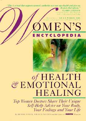 Image for Women's Encyclopedia of Health & Emotional Healing: Top Women Doctors Share Their Unique Self-Help Advice on Your Body, Your Feelings and Your Life