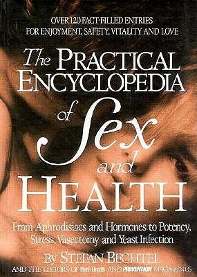 Image for The Practical Encyclopedia of Sex and Health: From Aphrodisiacs and Hormones to Potency, Stress, Vasectomy, and Yeast Infection