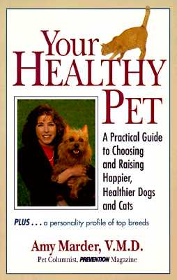 Image for Your Healthy Pet: A Practical Guide to Choosing and Raising Happier, Healthier Dogs and Cats