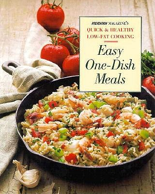 Image for Easy One-Dish Meals: Time-Saving, Nourishing One-Pot Dinners from the Stovetop, Oven and Salad Bowl (Prevention's Quick and Healthy Low-Fat Cooking (Series).)