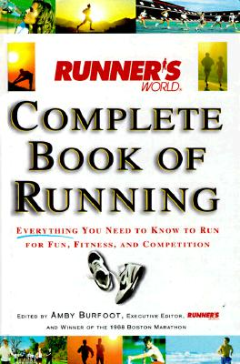 Image for Runner's World Complete Book of Running: Everything You Need to Know to Run for Fun, Fitness, and Competition (Runners World)