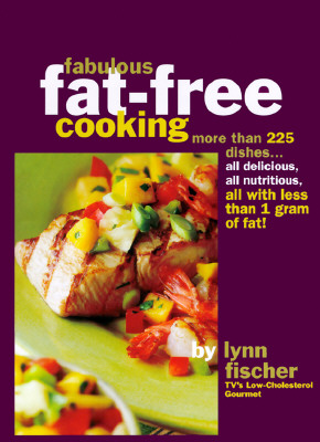 Image for Fabulous Fat Free Cooking: More Than 225 Dishes - All Delicious, All Nutritious, All with Less Than 1 Gram  of Fat!