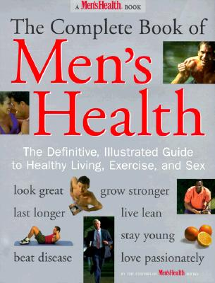 Image for The Complete Book of Men's Health: The Definitive, Illustrated Guide To Healthy Living, Exercise, and Sex