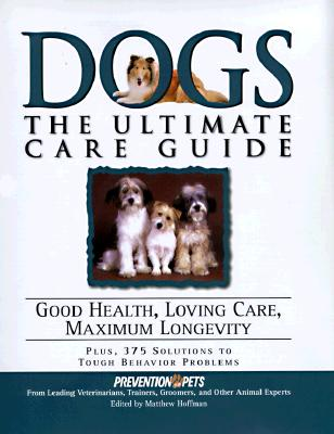 Image for Dogs: The Ultimate Care Guide Good Health, Loving Care, Maximum Longevity