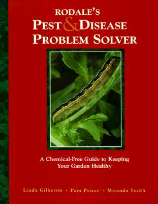 Image for Rodale's Pest & Disease Problem Solver: A Chemical-Free Guide to Keeping Your Garden Healthy