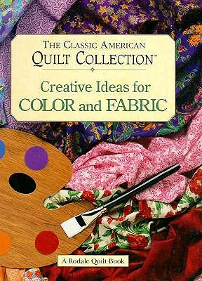 Image for Creative Ideas for Color and Fabric (Rodale Quilt Book)