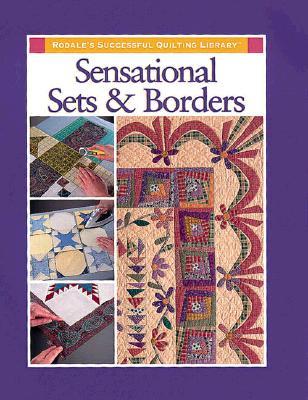 Image for Sensational Sets and Borders (Rodale's Successful Quilting Library)