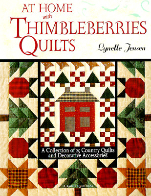 Image for At Home with Thimbleberries Quilts: A Collection of 25 Country Quilts and Decorative Accessories