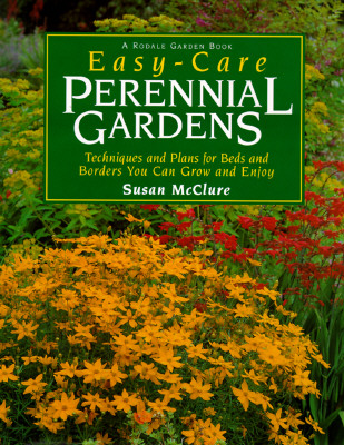 Image for Easy-Care Perennial Gardens: Ready-to-Use Plans for Your Beds and Borders (Rodale Garden Book)