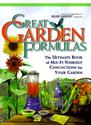 Image for Great Garden Formulas : The Ultimate Book of Mix-It-Yourself Concoctions for Your Garden