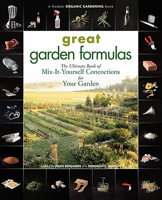 Image for Great Garden Formulas: The Ultimate Book of Mix-It-Yourself Concoctions for Your Garden