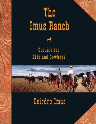 Image for The Imus Ranch: Cooking for Kids and Cowboys