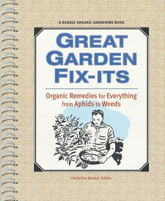 Image for Great Garden Fix-Its: Organic Remedies for Everything from Aphids to Weeds (Rodale Organic Gardening Books)
