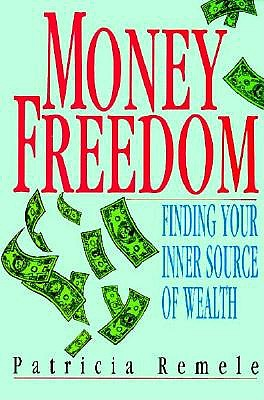 Image for Money Freedom: Finding Your Inner Source of Wealth
