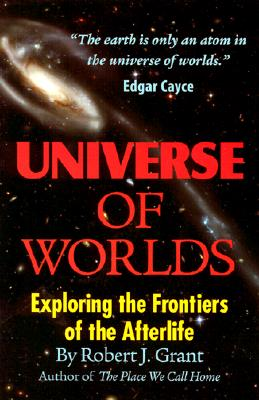 Image for Universe Of Worlds: Exploring the Frontiers of the Afterlife