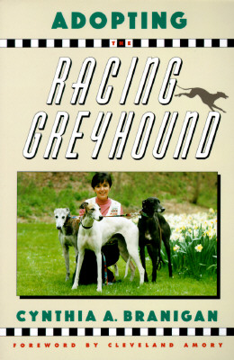 Adopting the Racing Greyhound, Branigan, Cynthia A.