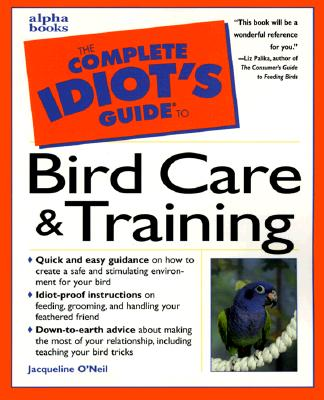 Image for Complete Idiot's Guide to Bird Care & Training (The Complete Idiot's Guide)