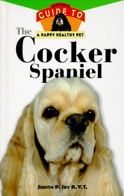 Image for COCKER SPANIEL : AN OWNER'S GUIDE TO A HAPPY HEALTHY PET