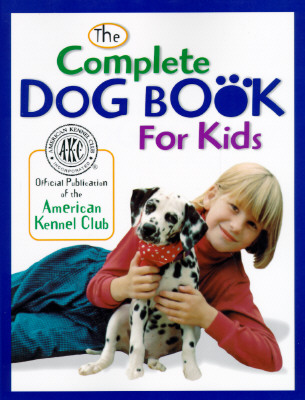 Image for The Complete Dog Book for Kids (American Kennel Club)