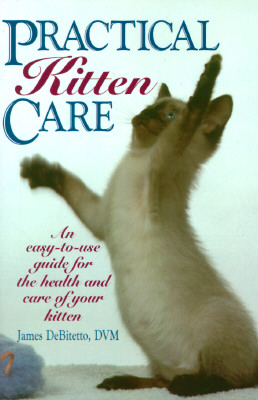 Practical Kitten Care, DeBitetto, James