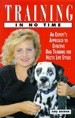 Image for Training in No Time: an Expert's Approach to Effective Dog Training for Hectic Life Styles