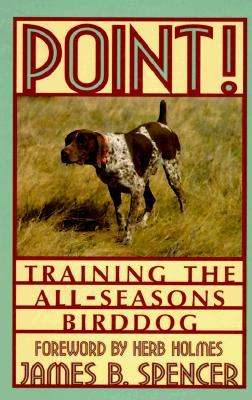 Image for Point!: Training the All-Seasons Birddog