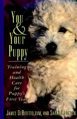 Image for You and Your Puppy: Training and Health Care for Puppy's First Year