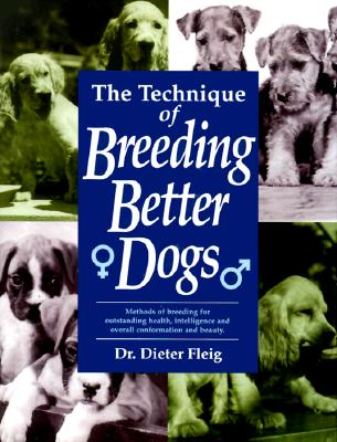 Image for The Technique of Breeding Better Dogs