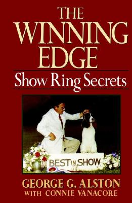 The Winning Edge: Show Ring Secrets (Howell reference books), Alston, George