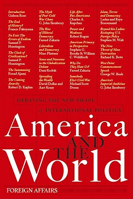 Image for America and the World: Debating the New Shape of International Politics