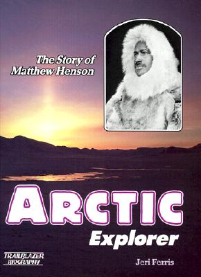 Image for ARCTIC EXPLORER THE STORY OF MATTHEW HENSON