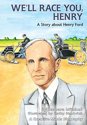 Image for We'll Race You Henry: A Story About Henry Ford (Carolrhoda Creative Minds Series)